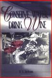 Conserve Water, Drink Wine : Recollections of a Vinous Voyage of Discovery, Jackson, Ron S., 1560228644