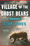 Village of the Ghost Bears, Stan Jones, 1569478643