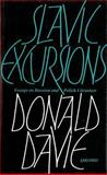 Slavic Excursions : Essays on Russian and Polish Literature, Davie, Donald, 0856358649