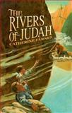 The Rivers of Judah, Catherine Farnes, 0890848645