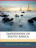 Impressions of South Afric, Viscount James Bryce Bryce, 1144658640