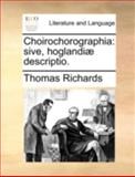 Choirochorographi, Thomas Richards, 1170538649
