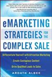 eMarketing Strategies for the Complex Sale, Albee, Ardath, 0071628649