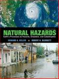 Natural Hazards : Earth's Processes as Hazards, Disasters and Catastrophes, Keller, Edward A. and Blodgett, Robert H., 0132318644