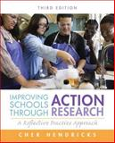 Improving Schools Through Action Research : A Reflective Practice Approach, Hendricks, Cher C., 0132868644