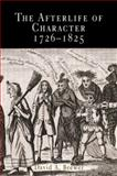 The Afterlife of Character, 1726-1825, Brewer, David A., 0812238648