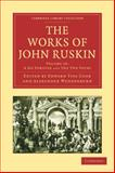 The Works of John Ruskin, Ruskin, John, 110800864X
