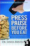 Press Pause Before You Eat, Linda Mintle, 1439148643