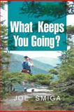 What Keeps You Going?, Joe Smiga, 1477148647