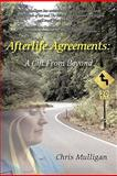 Afterlife Agreements: A Gift from Beyond, Chris Mulligan, 0595428649