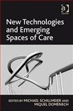 New Technologies and Emerging Spaces of Care, Schillmeier, Michael and Domenech, Miquel, 0754678644