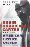 Rubin Hurricane Carter and the American Justice System, Wice, Paul B., 081352864X