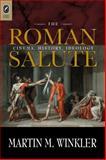 The Roman Salute : Cinema, History, Ideology, Winkler, Martin M., 0814208649