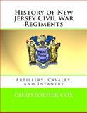 History of New Jersey Civil War Regiments, Christopher Cox, 149281864X