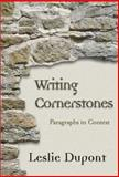 Writing Cornerstones : Paragraphs in Context, Dupont, Leslie, 0321078659