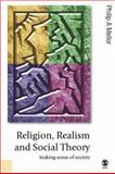 Religion, Realism and Social Theory : Making Sense of Society, Mellor, Philip A., 0761948651
