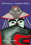 Dictionary of Alaskan Haida, Dr. Jordan Lachler, 0982578652