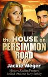 The House on Persimmon Road, Jackie Weger, 1494928655