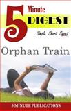 Orphan Train: 5 Minute Digest, 5. Minute Publications, 1500238651