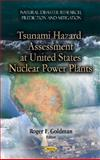 Tsunami Hazard Assessment at U. S. Nuclear Power Plants, Roger F. Goldman, 1614708657