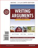 Writing Arguments : A Rhetoric with Readings, Books a la Carte Edition, Ramage, John D. and Bean, John C., 0205238653