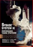 Sybase Performance Tuning Strategies, Phillips, Ronald and O'Neil, Bonnie, 0134948653