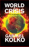 World in Crisis : The End of the American Century, Kolko, Gabriel, 0745328652