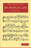 My Musical Life, Haweis, H. R., 1108038654