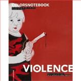 Colors Notebook Violence : The world seen by the rest of the world, Fabrica, 376438865X