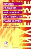 Inverse Problems and Inverse Scattering of Plane Waves, Ghosh Roy, Dilip N. and Couchman, L. S., 0122818652