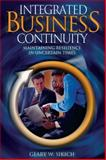 Integrated Business Continuity : Maintaining Resilience in Uncertain Times, Sikich, Geary W., 0878148655
