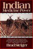 Indian Medicine Power, Brad Steiger, 0914918656