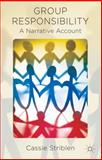 Group Responsibility : A Narrative Account, Striblen, Cassie, 1137358653
