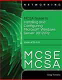 MCSA Guide to Installing and Configuring Windows Server 2012/R2, Exam 70-410 McSe-Mcsa 1st Edition