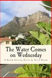 The Water Comes on Wednesday, Erica Braun, 1482708655