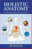 Holistic Anatomy, Pip Waller, 1556438656
