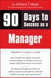 90 Days to Success as a Manager, Meola, Tony, 1598638653