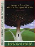 Best Practice Cases in Branding : Lessons from the World's Strongest Brands, Keller, Kevin Lane, 013188865X