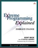 Extreme Programming Explained : Embrace Change, Beck, Kent and Andres, Cynthia, 0321278658