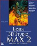 Inside 3D Studio Max 2 : Animation, Frantz, Ralph and Abouaf, Jeffrey, 1562058657