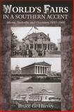 World¿s Fairs in a Southern Accent : Atlanta, Nashville, and Charleston, 1895¿1902, Harvey, Bruce G., 1572338652
