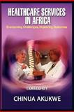 Health Services in Afric : Overcoming Challenges, Improving Outcomes(PB), , 1905068654