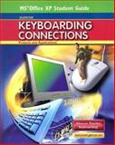 Glencoe Keyboarding Connections : Projects and Applications, Office XP Student Guide, Zimmerly and Jaehne, 0078728657