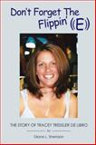 Don't Forget the Flippin' E, Diane L. Sheridan, 1452088659