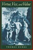 Virtue, Vice, and Value, Hurka, Thomas, 0195158652