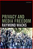 Privacy and Media Freedom, Wacks, Raymond, 0199668655