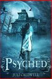 Psyched, Juli Caldwell, 0615838650