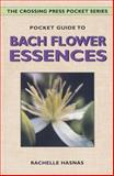 Pocket Guide to Bach Flower Essences, Rachelle Hasnas, 0895948656