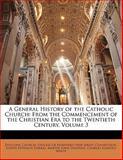 A General History of the Catholic Church, Joseph Épiphane Darras, 1147468656
