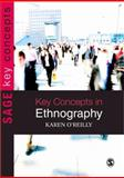 Key Concepts in Ethnography, O'Reilly, Karen and Bone, John H., 1412928656